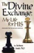 The Divine Exchange: My Life for His