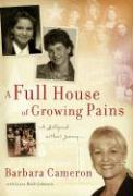 A Full House of Growing Pains: A Hollywood Mother's Journey.