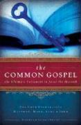 The Common Gospel: The Ultimate Testament to Jesus the Messiah