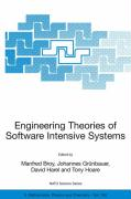Engineering Theories of Software Intensive Systems: Proceedings of the NATO Advanced Study Institute on Engineering Theories of Software Intensive Sys
