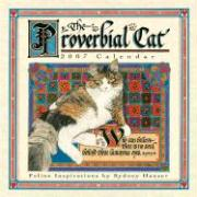 The Proverbial Cat 2007 Calendar: 16 Month Calendar