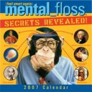 Mental Floss: Secrets Revealed 2007 Calendar: 16 Month Calendar
