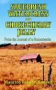 Sagebrush, Watercress, and Chokecherry Jelly: From the Journal of a Homesteader