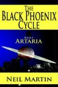 The Black Phoenix Cycle: Book I: Artaria