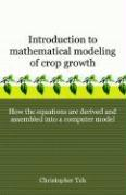 Introduction to Mathematical Modeling of Crop Growth: How the Equations Are Derived and Assembled Into a Computer Program