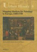 Mapping Markets for Paintings in Europe, 1450-1750