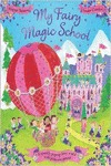 My fairy magic school - Bateson, Maggie/ Comfort, Louise