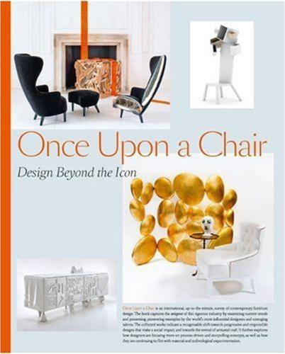 Once upon a chair ; design beyond the icon - Collectif