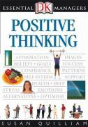 Essential managers: positive thinking - Quilliam Susan