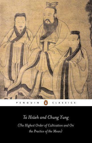 Ta Hsueh And Chung Yung: The Highest Order Of Cultivation And On The Practice Of The Mean - Plaks Andrew Ed.