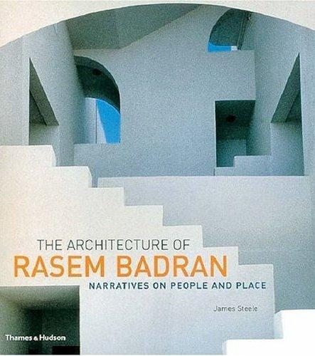 The architecture of Rasem Badran ; narratives on people and place - Steele, James
