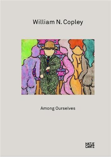 WILLIAM N. COPLEY. Among Ourselves. Catalogue d'exposition - Collectif