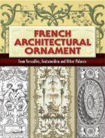 French Architectural Ornament From Versailles, Fontainbleau & Other Places - Collectif