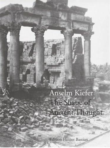 Anselm Kiefer The Shape Of Ancient Thought /Anglais/Allemand - Bastian, Heiner