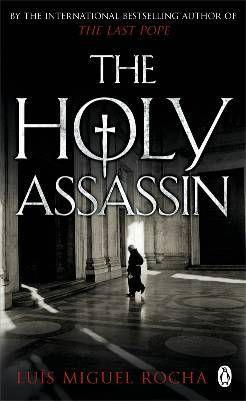 The holy assassin - Rocha, Luis Miguel