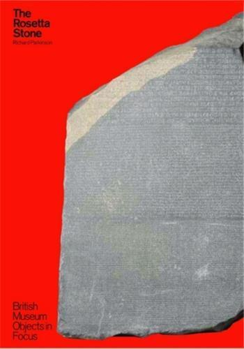 The Rosetta Stone (British Museum Objects In Focus) /Anglais - Parkinson, Richard