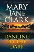 Dancing in the Dark - Clark, Mary Jane