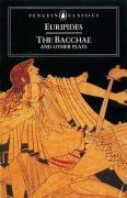 The Bacchae And Other Plays - Euripides