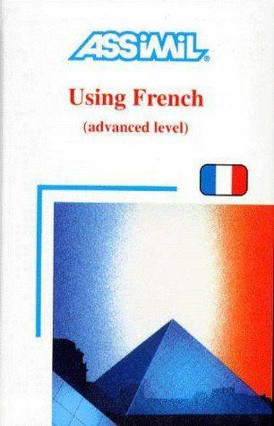 Using french (advanced level) - Collectif