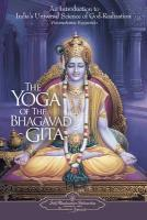 The yoga of the Bhagavad Gita - Yogananda, Paramahansa
