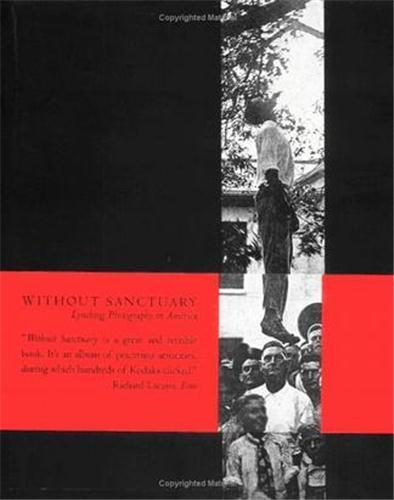 Without Sanctuary Lynching Photography In America /Anglais - Als Hilton