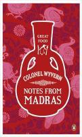 Notes From Madras - Wyvern, Colonel