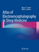Atlas of Electroencephalography in Sleep Medicine - Hrayr P. Attarian; Nidhi S Undevia