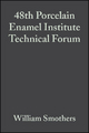 48th Porcelain Enamel Institute Technical Forum - William Smothers