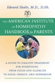 The American Institute of Homeopathy Handbook for Parents - Edward Shalts