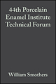 44th Porcelain Enamel Institute Technical Forum - William Smothers