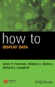 How to Display Data - Jenny V. Freeman;  Stephen J. Walters;  Michael J. Campbell