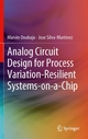 Analog Circuit Design for Process Variation-Resilient Systems-on-a-Chip - Marvin Onabajo;  Jose Silva-Martinez
