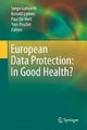 European Data Protection: In Good Health? - Serge Gutwirth;  Serge Gutwirth;  Ronald Leenes;  Ronald Leenes;  Paul De Hert;  Paul De Hert;  Yves Poullet;  Yves Poullet