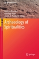 Archaeology of Spiritualities - Kathryn Rountree;  Kathryn Rountree;  Christine Morris;  Christine Morris;  Alan A. D. Peatfield;  Alan A. D. Peatfield