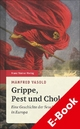 Grippe, Pest und Cholera - Manfred Vasold