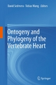 Ontogeny and Phylogeny of the Vertebrate Heart - David Sedmera;  David Sedmera;  Tobias Wang;  Tobias Wang
