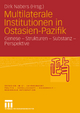 Multilaterale Institutionen in Ostasien-Pazifik - Dirk Nabers;  Dirk Nabers