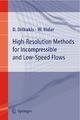 High-Resolution Methods for Incompressible and Low-Speed Flows - D. Drikakis; W. Rider