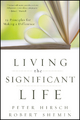 Living the Significant Life - Peter L. Hirsch;  Robert Shemin