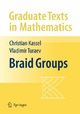 Braid Groups - Christian Kassel;  Vladimir Turaev