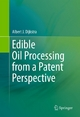 Edible Oil Processing from a Patent Perspective - Albert J. Dijkstra