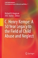 C. Henry Kempe: A 50 Year Legacy to the Field of Child Abuse and Neglect - Richard D. Krugman;  Richard D. Krugman;  Jill E. Korbin;  Jill E. Korbin