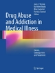 Drug Abuse and Addiction in Medical Illness - Joris Verster; Kathleen Brady; Marc Galanter; Patricia Conrod