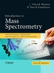 Introduction to Mass Spectrometry - J. Throck Watson; O. David Sparkman