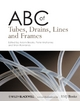 ABC of Tubes, Drains, Lines and Frames - Adam Brooks; Peter F. Mahoney; Brian Rowlands