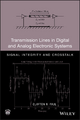 Transmission Lines in Digital and Analog Electronic Systems - Clayton R. Paul