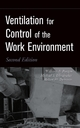 Ventilation for Control of the Work Environment - William A. Burgess;  Michael J. Ellenbecker;  Robert D. Treitman