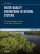 Water-Quality Engineering in Natural Systems - David A. Chin