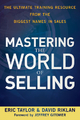 Mastering the World of Selling - Eric Taylor;  David Riklan