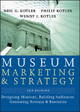 Museum Marketing and Strategy - Neil G. Kotler;  Philip Kotler;  Wendy I. Kotler
